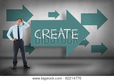 The word create and thoughtful businessman with hand on head against blue arrows pointing