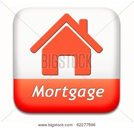 mortgage sign or button house loan paying money costs back to bank to avoid foreclosure and repossession problems