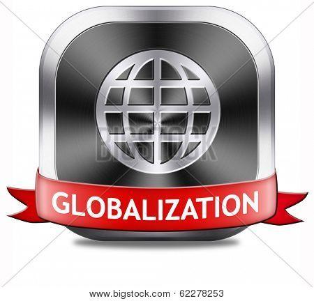 globalization button global open market international worldwide trade and economy