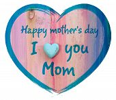 stock photo of i love you mom  - Heart shape with I love you Mom and Happy Mothers Day message white background - JPG