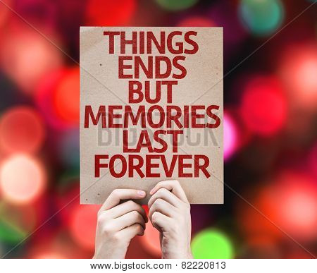 Things Ends but Memories Last Forever card with colorful background with defocused lights