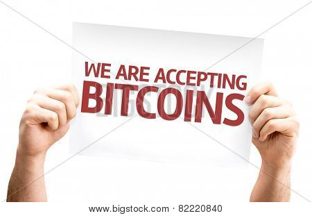 We Are Accepting Bitcoins card isolated on white background
