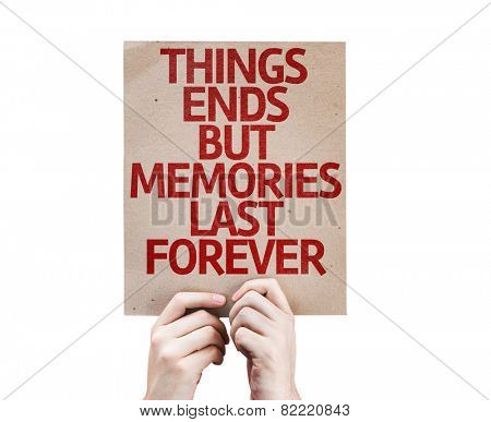 Things Ends but Memories Last Forever card isolated on white background