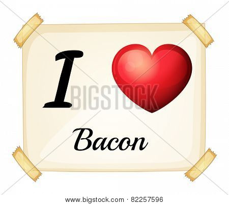 Illustration of i love bacon sign
