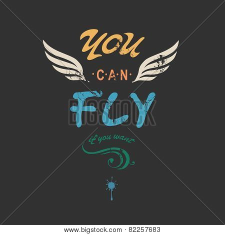 'You can fly' creative tee shirt apparel print poster design with wings on dark background,  illustr