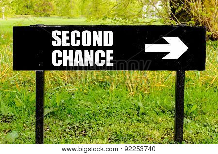 Second Chance Written On Directional Black Metal Sign
