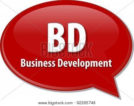 word speech bubble illustration of business acronym term BD Business Development