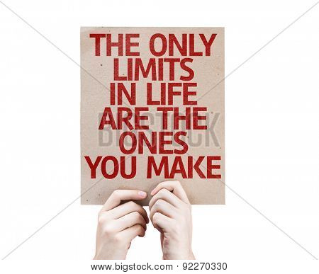 The Only Limits In Life Are The Ones You Make card isolated on white