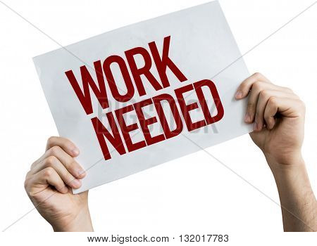 Work Needed placard isolated on white background