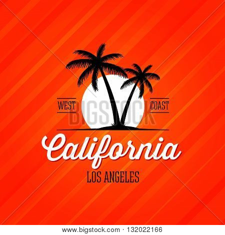 California West Coast Los Angeles. Palms and sun Design for t-shirt print, postcard or poster. Vector illustration.