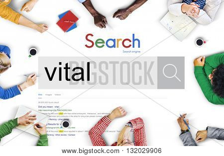 Vital Vitality Live Critical Active Essential Important Concept