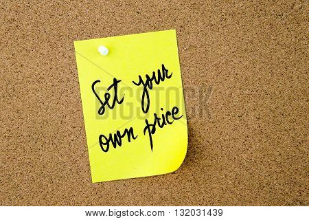 Set Your Own Price Written On Yellow Paper Note