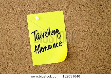 Travelling Allowance Written On Yellow Paper Note