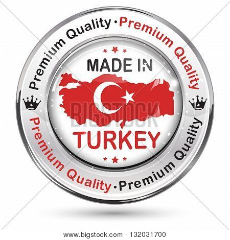 Made in Turkey. Premium Quality - label / icon / badge with the map and flag of Turkey.