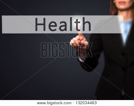 Health - Businesswoman Hand Pressing Button On Touch Screen Interface.
