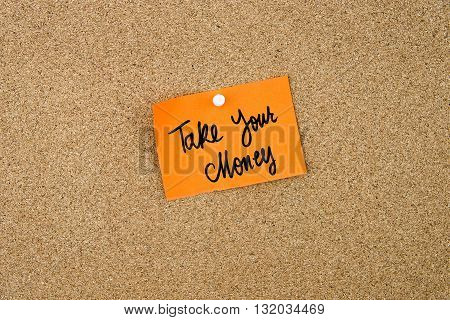 Take Your Money Written On Orange Paper Note