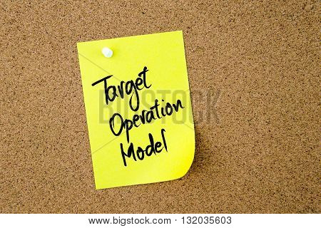 Target Operation Model Written On Yellow Paper Note
