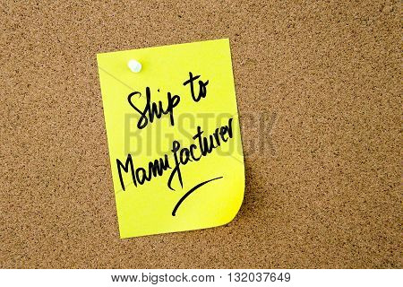 Ship To Manufacturer Written On Yellow Paper Note