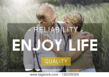 Enjoy Life Reliability Quality Peace Living Concept