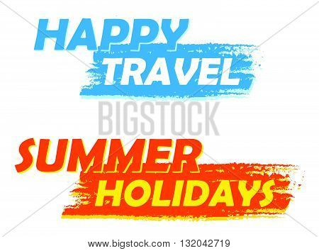 happy travel and summer holidays banners - text in blue and orange drawn labels, business seasonal concept, vector