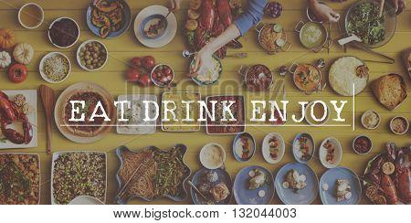 Eat Drink Enjoy Good Food Concept