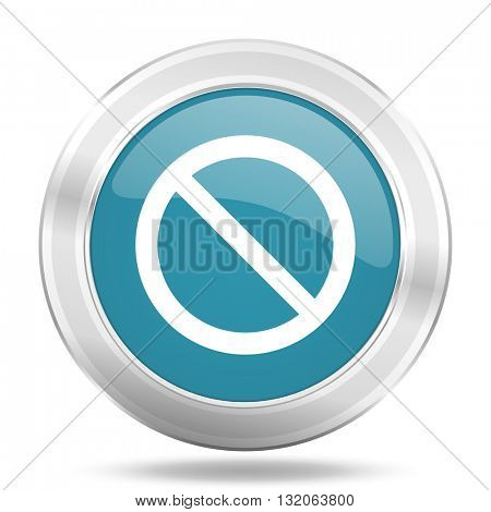 access denied icon, blue round metallic glossy button, web and mobile app design illustration