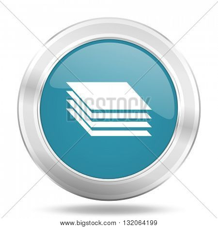 layers icon, blue round metallic glossy button, web and mobile app design illustration
