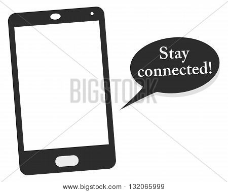 Mobile phone saying Stay connected! social networking