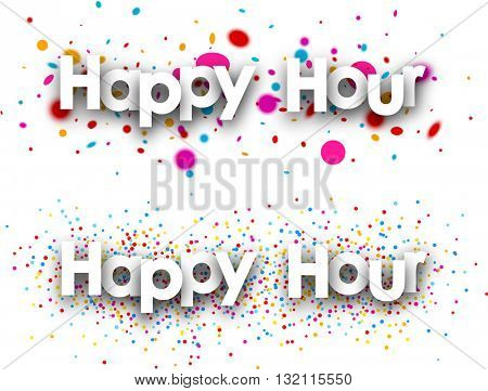 Happy hour paper banners with color drops. Vector illustration.