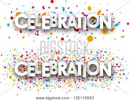 Celebration paper banners with color drops. Vector illustration.