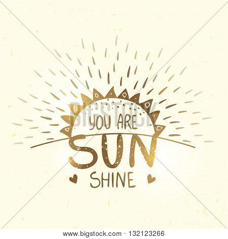 Stylish and beautiful silhouette with sun and text-you are sunshine. Vector illustration