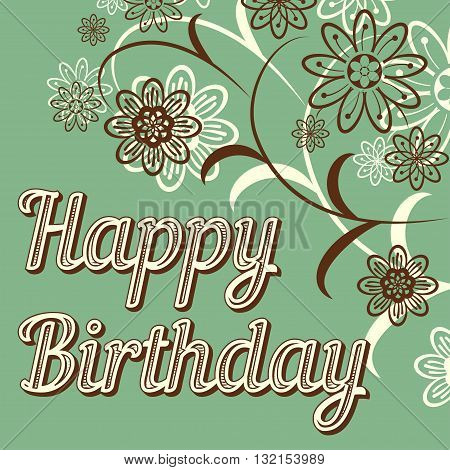 Vintage retro happy birthday card, with fonts, grunge frame and chevrons. Beautiful flowers. Vector illustration