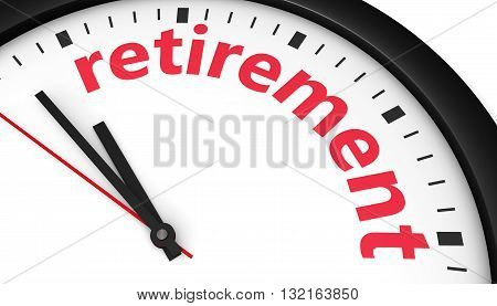 Time to retire lifestyle retirement planning concept with a clock and retirement sign printed in red 3D illustration image.