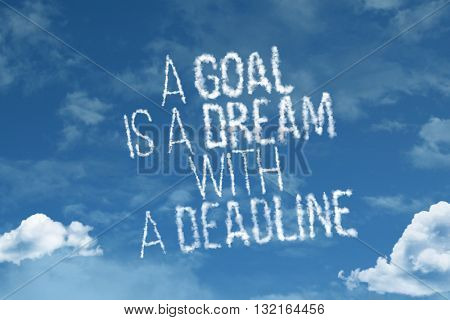 A Goal Is a Dream With a Deadline cloud word with a blue sky