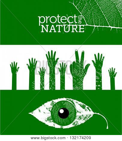 Protect the nature concept. Natural grungy looking banners with leaf texture, hands and abstract eye.