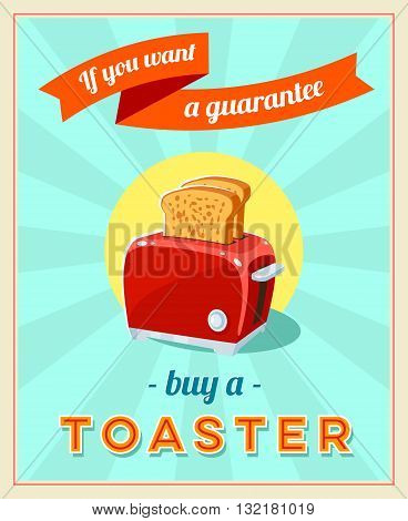 'If you want a guarantee' - vintage retro styled poster with red toaster. Vector illustration, eps10.