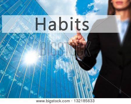 Habits - Businesswoman Hand Pressing Button On Touch Screen Interface.