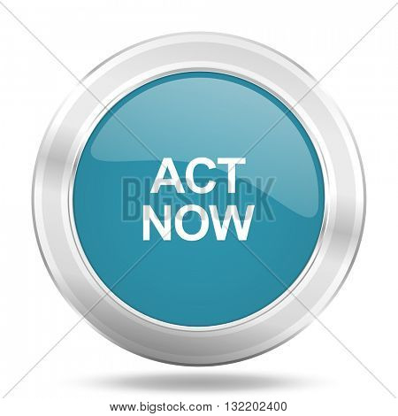 act now icon, blue round metallic glossy button, web and mobile app design illustration