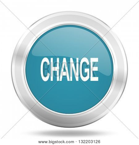 change icon, blue round metallic glossy button, web and mobile app design illustration