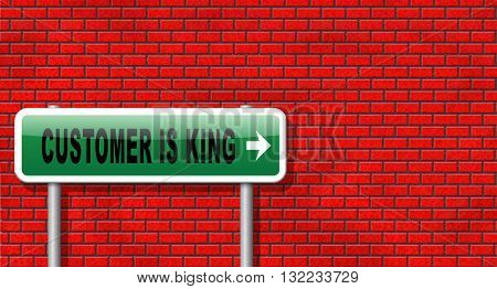 Customer is king gives best services towards client, including satisfaction and experience. Road sign billboard with text.