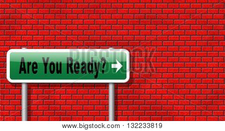 Are you ready to go a good preparation and a plan to survive emergency, road sign billboard.