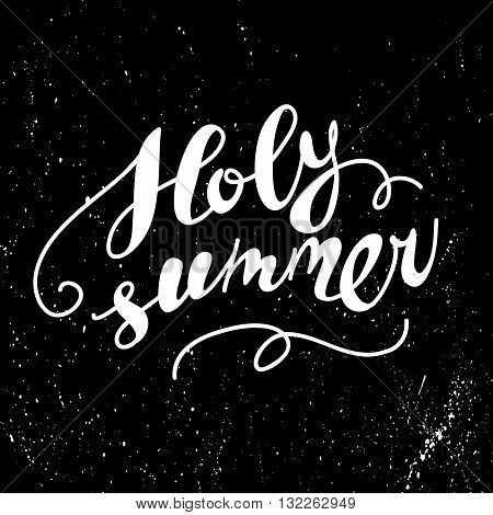 Hand drawn summer card. Letternig, text message isolated on black background. Hand written font, abc. Ink drawing. Chalkboard drawing.