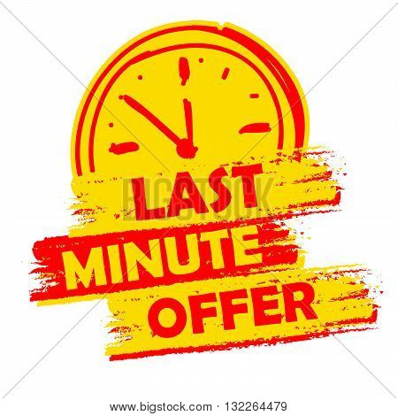 last minute offer with clock sign banner - text in yellow and red drawn label with symbol, business commerce shopping concept, vector