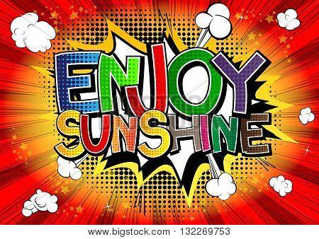 Enjoy Sunshine - Comic book style word.