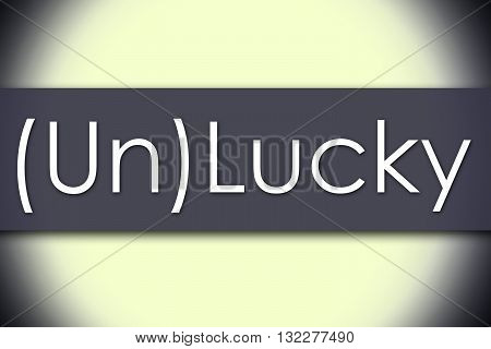 (un)lucky - Business Concept With Text