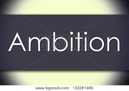 Ambition - Business Concept With Text