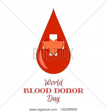 Vector Drop of Red Blood with White Cross and Heart on a white background. Element for the World Blood Donor Day and other medical projects and design.