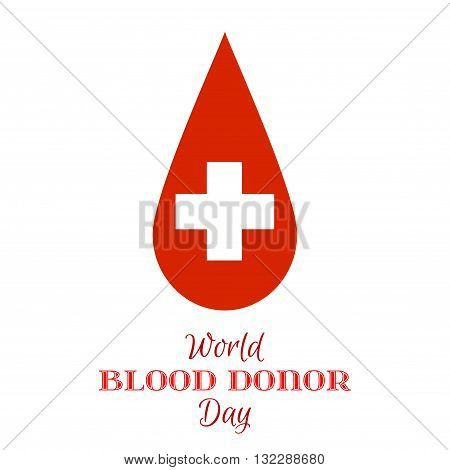 Vector Drop of Red Blood with White Cross on a white background. Element for the World Blood Donor Day and other medical projects and design. Drop of Blood Icon.