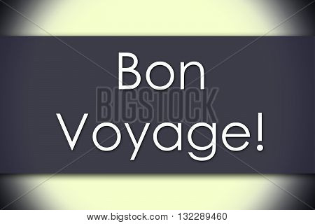 Bon Voyage! - Business Concept With Text
