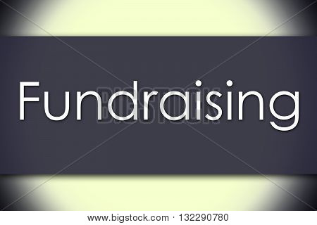 Fundraising - Business Concept With Text